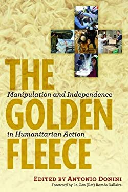 The Golden Fleece: Manipulation and Independence in Humanitarian Action 9781565494886