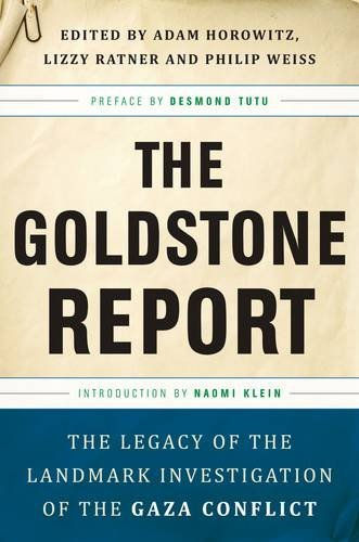 The Goldstone Report: The Legacy of the Landmark Investigation of the Gaza Conflict 9781568586410