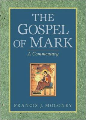 The Gospel of Mark: A Commentary 9781565636828