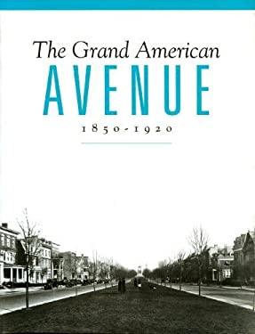 The Grand American Avenue: 1850-1920 9781566406796