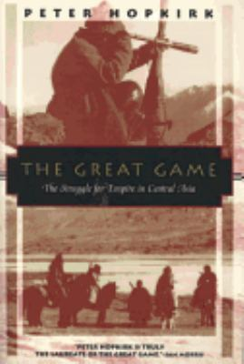 The Great Game: The Struggle for Empire in Central Asia 9781568360225