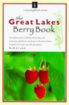 The Great Lakes Berry Book: The Great Lakes Berry Book 9781560444886