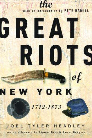 The Great Riots of New York: 1712-1873 9781560255529