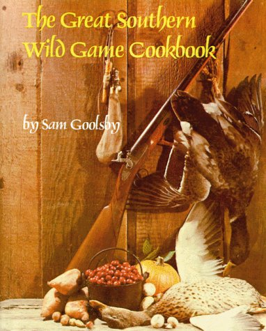 The Great Southern Wild Game Cookbook 9781565545298
