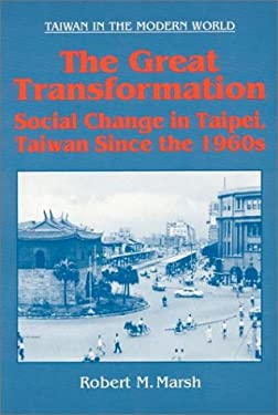 The Great Transformation: Social Change in Taipei Since the 1960s 9781563247880