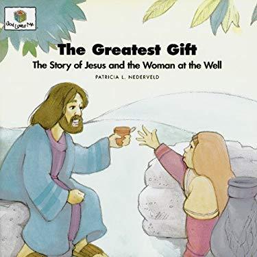 The Greatest Gift: God Loves Me Storybooks #30 9781562122997
