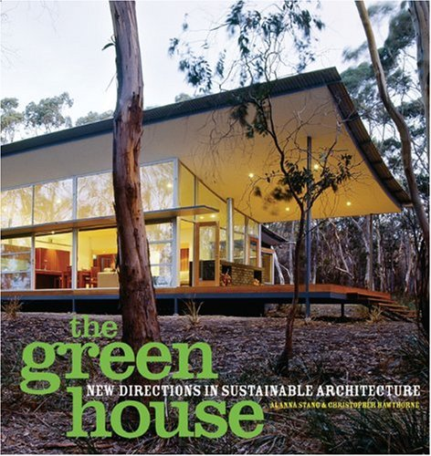 The Green House: New Directions in Sustainable Architecture 9781568989501