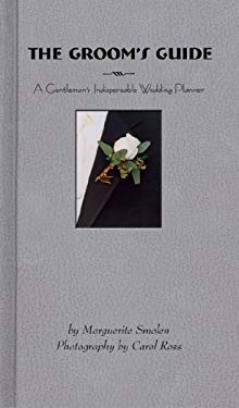 The Groom's Guide: A Gentleman's Indispensable Wedding Planner 9781569065778