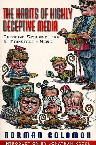 The Habits of Highly Deceptive Media: Decoding Spin and Lies in Mainstream News 9781567511543