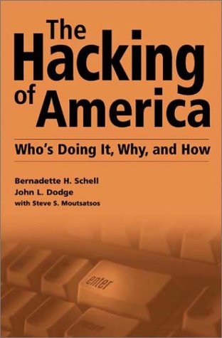 The Hacking of America: Who's Doing It, Why, and How 9781567204605
