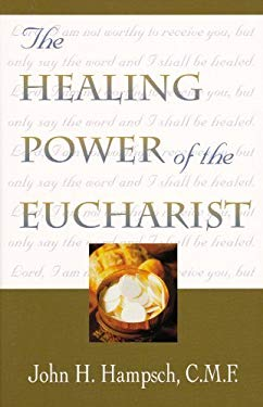 The Healing Power of the Eucharist 9781569550953