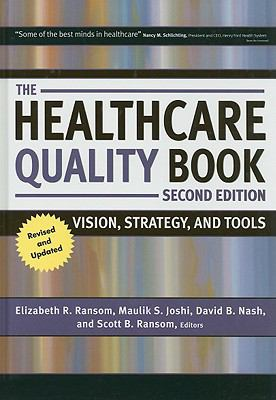 The Healthcare Quality Book: Vision, Strategy, and Tools 9781567933017