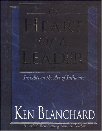 The Heart of a Leader: Insights on the Art of Influence 9781562924881