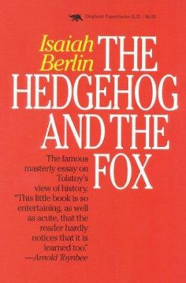 The Hedgehog and the Fox: An Essay on Tolstoy's View of History 9781566630191