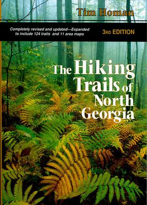 The Hiking Trails of North Georgia 9781561451272