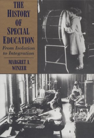 The History of Special Education: From Isolation to Integration 9781563680182