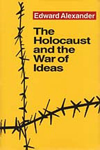 The Holocaust and the War of Ideas 9781560001225