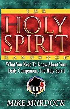 The Holy Spirit Handbook 9781563940774