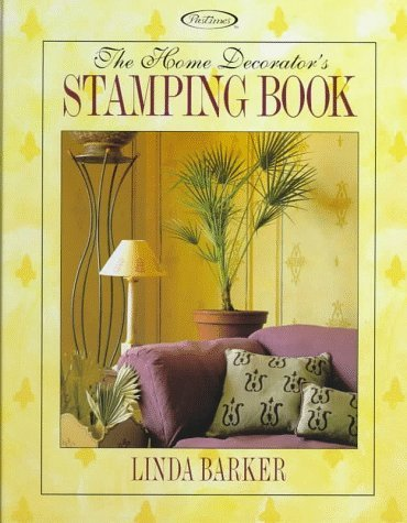 The Home Decorator's Stamping Book 9781564771919