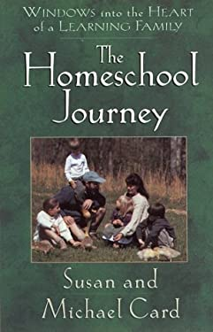 The Homeschool Journey: Our Family's Adventure in Learning Together 9781565075689