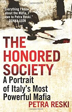 The Honored Society: The History of Italy's Most Powerful Mafia 9781568589732