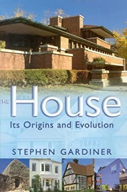 The House: Its Origins and Evolution 9781566634809