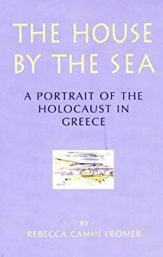 The House by the Sea: A Portrait of the Holocaust in Greece 9781562791056