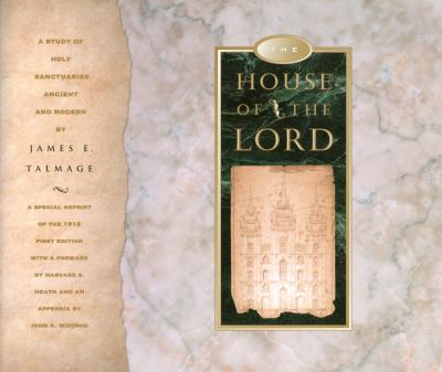 The House of the Lord: A Study of Holy Sanctuaries Ancient & Modern