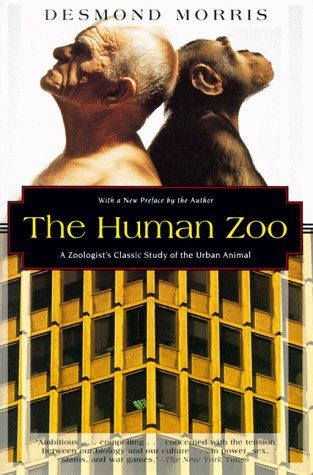 The Human Zoo: A Zoologist's Study of the Urban Animal 9781568361048