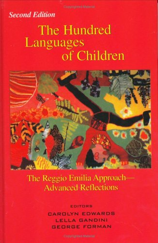The Hundred Languages of Children: The Reggio Emilia Approach Advanced Reflections, Second Edition 9781567503104