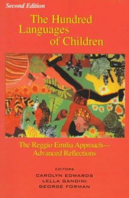 The Hundred Languages of Children: The Reggio Emilia Approach--Advanced Reflections Second Edition 9781567503111