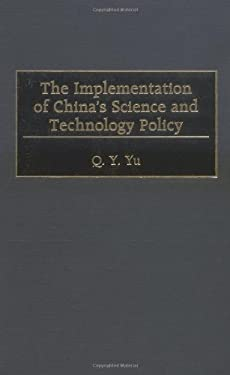The Implementation of China's Science and Technology Policy 9781567203325