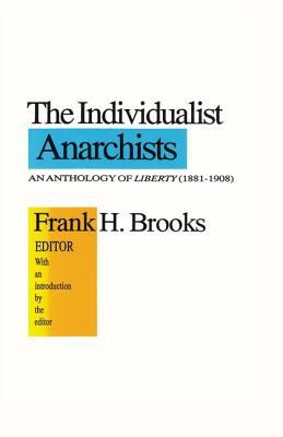 The Individualist Anarchists: An Anthology of Liberty (1881-1908)