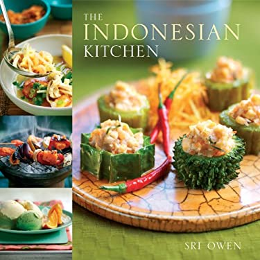 The Indonesian Kitchen: Recipes and Stories 9781566567398