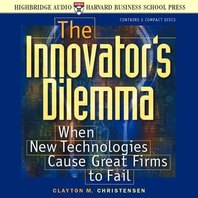 The Innovator's Dilemma: When New Technologies Cause Great Firms to Fail 9781565114159