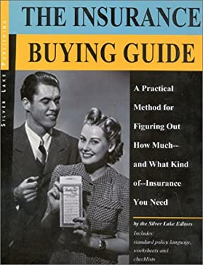 The Insurance Buying Guide: How Much and What Kind You Need 9781563431456