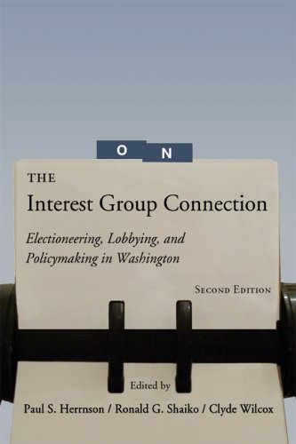 The Interest Group Connection: Electioneering, Lobbying, and Policymaking in Washington, 2nd Edition 9781568029221