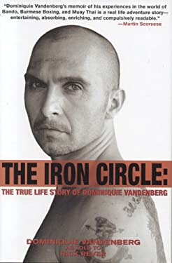 The Iron Circle: The True Life Story of Dominiquie Vandenberg 9781566252263