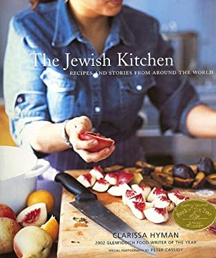 The Jewish Kitchen: Recipes and Stories from Around the World 9781566565509