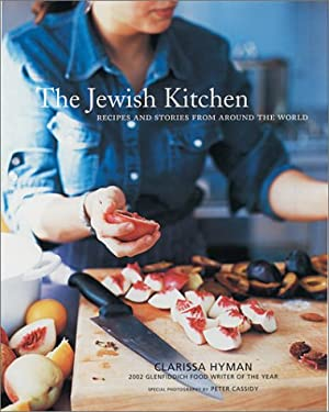 The Jewish Kitchen: Recipes and Stories from Around the World 9781566565196
