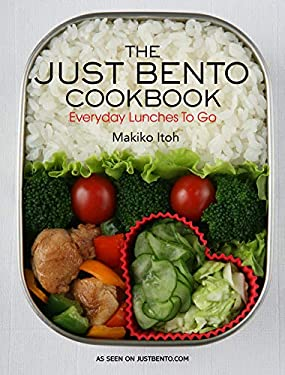 The Just Bento Cookbook: Everyday Lunches to Go 9781568363936