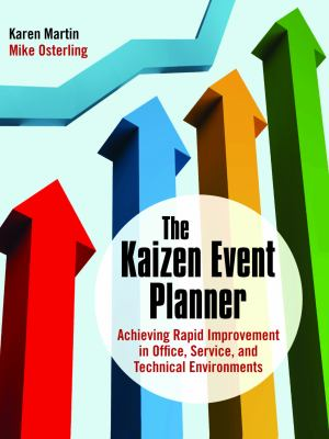 The Kaizen Event Planner: Achieving Rapid Improvement in Office, Service, and Technical Environments [With CDROM] 9781563273513