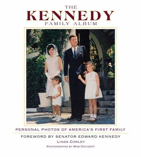 The Kennedy Family Album: Personal Photos of America's First Family 9781560259237