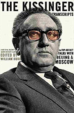 The Kissinger Transcripts: The Top Secret Talks with Beijing and Moscow 9781565844803