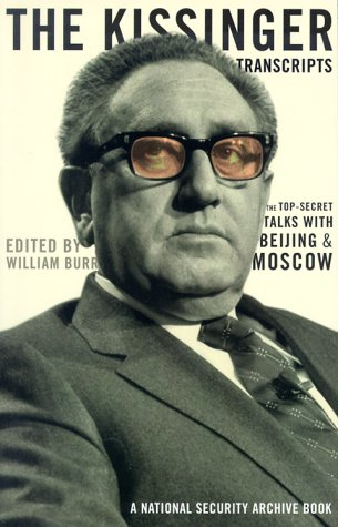 The Kissinger Transcripts: The Top Secret Talks with Beijing and Moscow 9781565845688