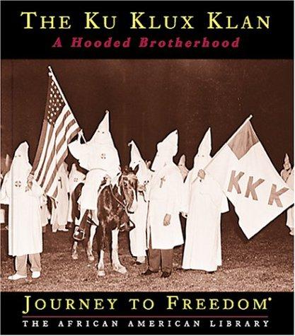 The Ku Klux Klan: A Hooded Brotherhood 9781567666465