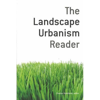 The Landscape Urbanism Reader 9781568984391