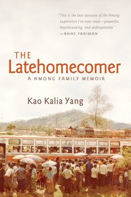 The Latehomecomer: A Hmong Family Memoir 9781566892087