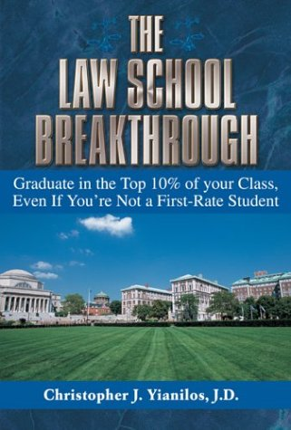 The Law School Breakthrough: Graduate in the Top 10% of Your Class, Even If You're Not a First-Rate Student