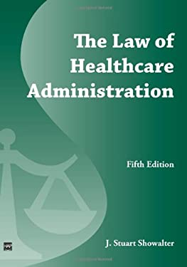 The Law of Healthcare Administration 9781567939576